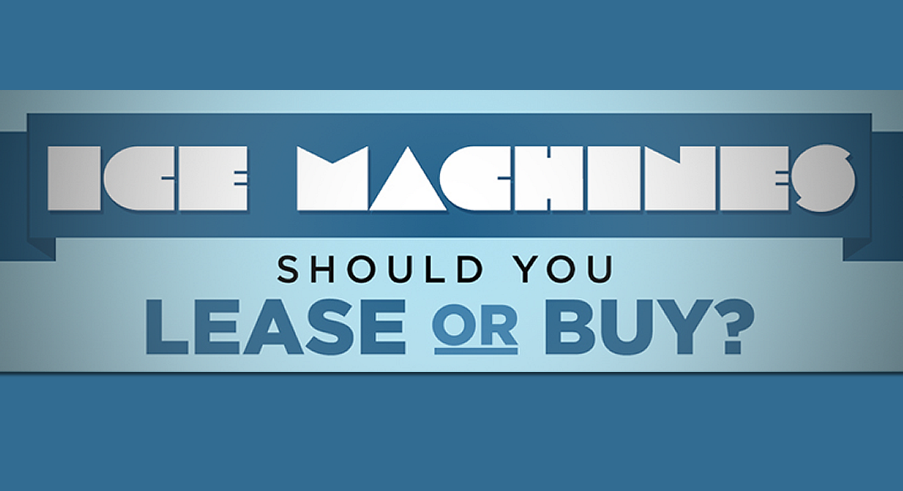 [Infographic] Ice Machines: Should You Buy or Lease?