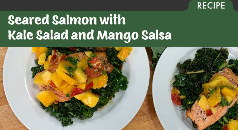 Recipe for Seared Salmon with Kale Salad and Mango Salsa