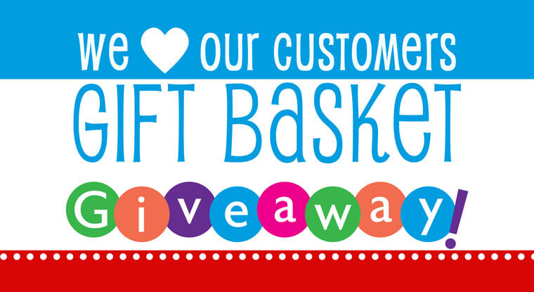 We Love Our Customers Gift Basket Giveaway