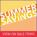 Summer of Savings! Shop online now to view our items ON SALE!