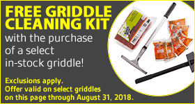 Free Griddle Cleaning Kit with Purchase of Select In-Stock Griddle