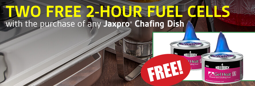 Get two free 2-hr fuel cells with the purchase of any Jaxpro Chafing Dish